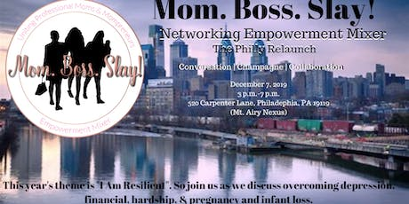 Mom.Boss.Slay! Networking Empowerment Mixer (Philly Relaunch) tickets