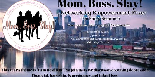Mom.Boss.Slay! Networking Empowerment Mixer (Philly Relaunch)