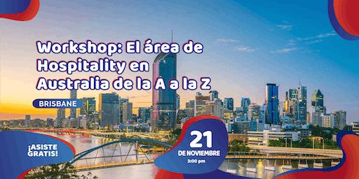 Workshop: El área de Hospitality en Australia de la A a la Z ¡Asiste gratis!