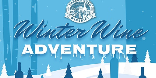2nd Annual Winter Wine Adventure