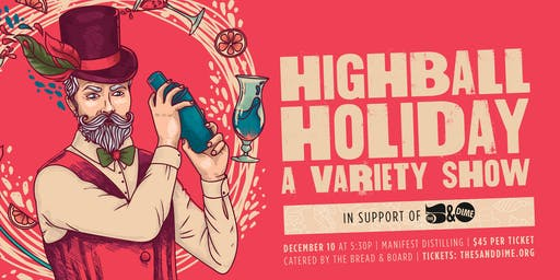 HIGHBALL HOLIDAY - A Variety Show benefiting The 5 & Dime, A Theatre Company
