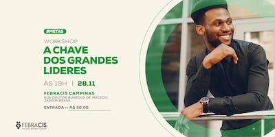 [CAMPINAS/SP] Workshop: A CHAVE DOS GRANDES LIDERES  28/11