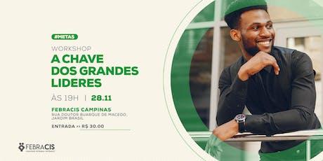 [CAMPINAS/SP] Workshop: A CHAVE DOS GRANDES LÍDERES  28/11 ingressos