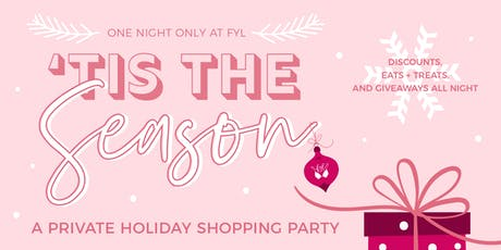 'Tis the Season - Private Shopping Party tickets