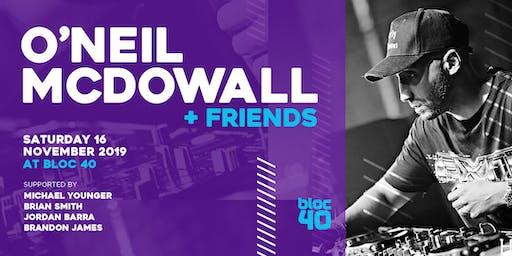 Bloc 40 Presents O'Neil McDowall