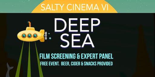 Salty Cinema VI: Deep Sea