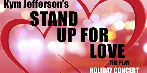 Kym Jefferson's Stand Up For Love: The Play, HOLIDAY CONCERT