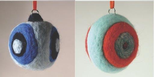 ART BAR DECEMBER- Felted Ornaments