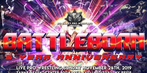 Big Valley Pro Wrestling Battle Born: 5 YEAR ANNIVERSARY