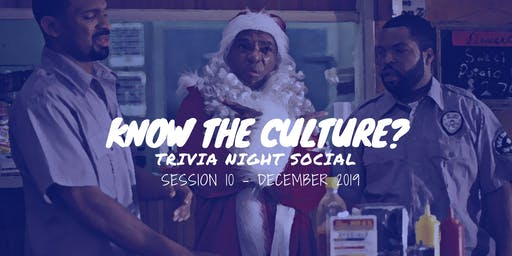 Know Your Culture? Trivia Social (December Edition)