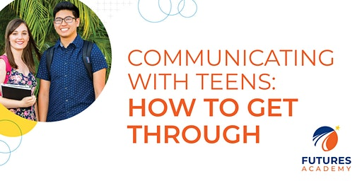 Free Workshop: Communicating with Teens - How to Get Through