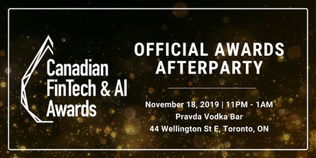 VIP Afterparty - Canadian FinTech & AI Awards tickets