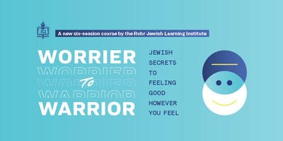 Worrier to Warrior - Jewish Secrets to Feeling Good However You Feel
