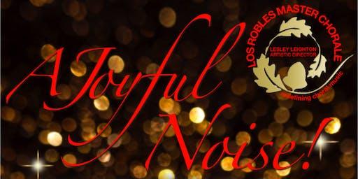 A Joyful Noise! - Los Robles Master Chorale