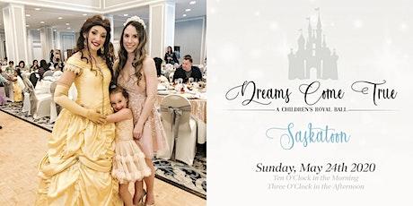 Dreams Come True, A Children's Royal Ball - Saskatoon tickets