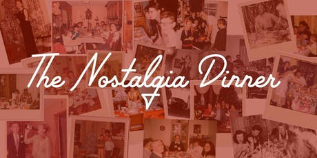 The Nostalgia Dinner  tickets