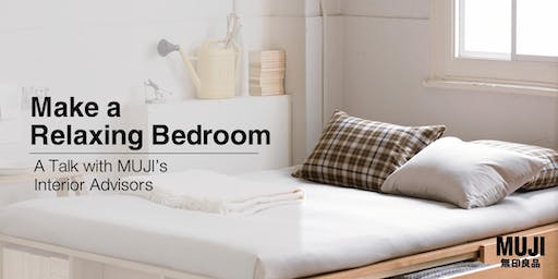 Make a Relaxing Bedroom with MUJI Interior Advisors