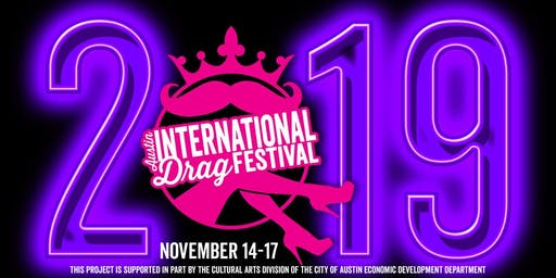2019 Austin International Drag Festival - Ticket at https://austindragfest
