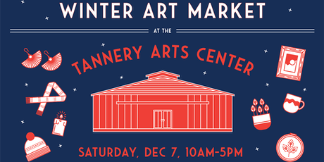 Winter Art Market at the Tannery Arts Center tickets