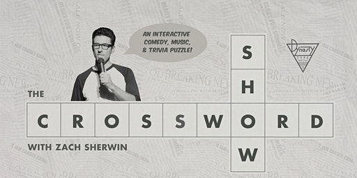 The Crossword Show with Zach Sherwin + Special Guests Gaby Dunn, Chris Garcia, + More!