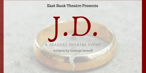 J.D.  an East Bank Readers Theatre Event-Sunday Performance