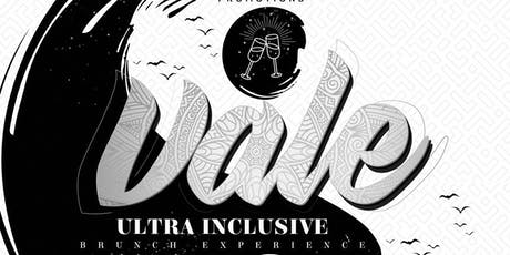 VALE - Ultra Inclusive Brunch Experience tickets