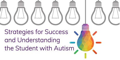 Strategies for Success and Understanding the Student with Autism tickets