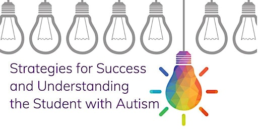 Strategies for Success and Understanding the Student with Autism