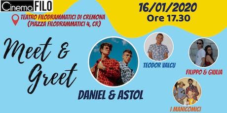 Meet&Greet - Daniel e Astol biglietti