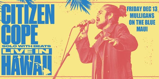 CITIZEN COPE solo with beats MAUI