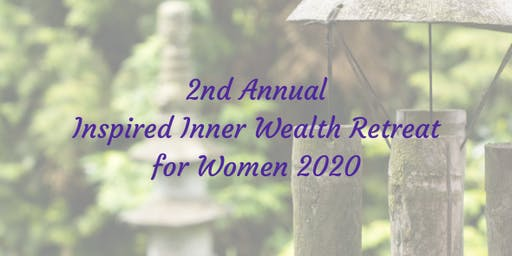 Inspired Wealth Inner Retreat 2020 - 2nd Annual