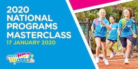2020 National Programs Masterclass - ANZ Tennis Hot Shots tickets