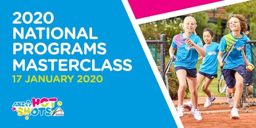 2020 National Programs Masterclass - ANZ Tennis Hot Shots