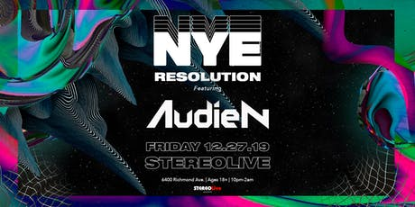 NYE Resolution Feat. Audien - Stereo Live Houston tickets