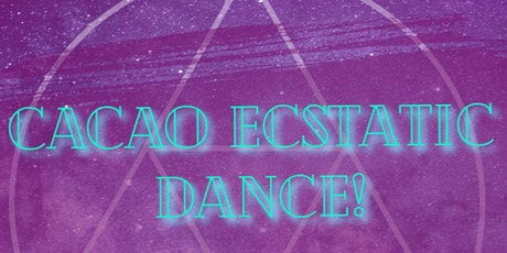 Cacao Ecstatic Dance of the Year! tickets