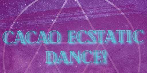 Cacao Ecstatic Dance of the Year!