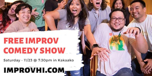 Free Improv Comedy Show in Kakaako - November 23rd at 7:30pm