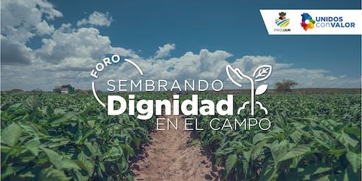 """Foro """"Sembrando Dignidad en el Campo"""""""