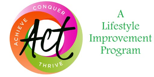 ACT: Achieve, Conquer, Thrive – A Lifestyle Improvement Program