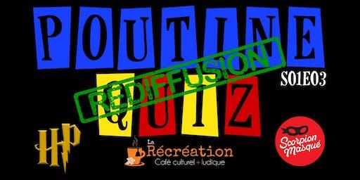 Poutine Quiz S01E03 (rediffusion)