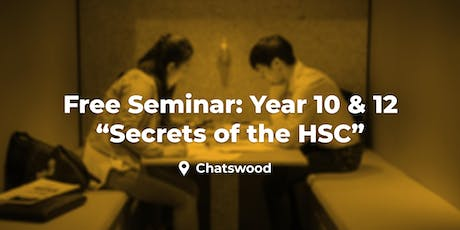 Current Year 10 & 12 - 'Secrets of the HSC' Seminar - Chatswood tickets