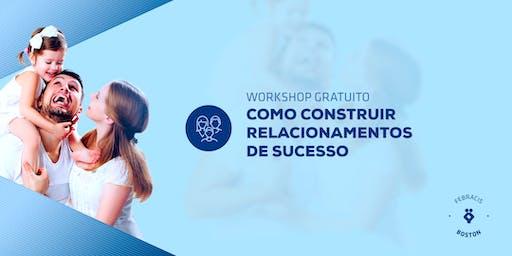Workshop: Como Construir Relacionamentos de Sucesso