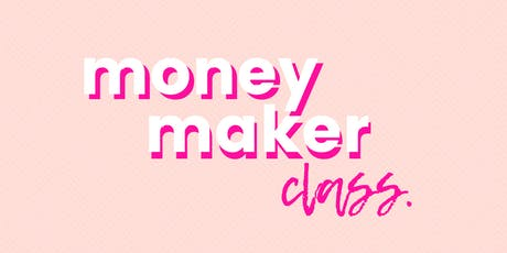 GIFT OF GIVING - The Money Maker Class tickets