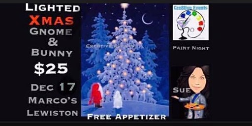 $25 LIGHTED Gnome Paint Night FREE APPETIZER-Lewiston 12/17