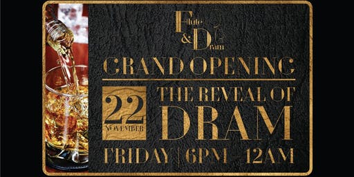 Grand Opening | The Reveal of 'Dram'