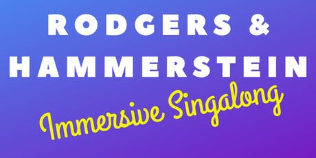 The Great Rodgers & Hammerstein Immersive Singalong tickets