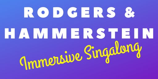 The Great Rodgers & Hammerstein Immersive Singalong