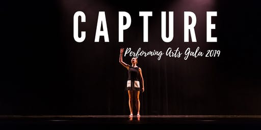 CAPTURE  Performing Arts Gala - Session 1