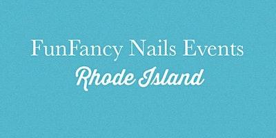 2020 Fun Fancy Nails Events- Rhode Island