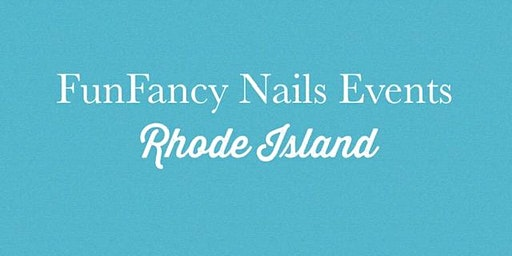 2020 Fun Fancy Nails Events- Rhode Island